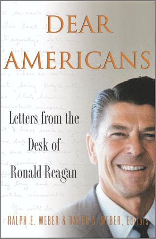 Dear Americans:  Letters from the Desk of Ronald Reagan