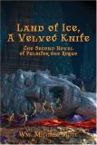 Land of Ice, a Velvet Knife