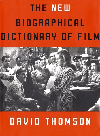 The New Biographical Dictionary of Film by David Thomson