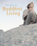 Six Keys to Buddhist Living: Simple Rules for Joy and Peace of Mind