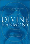 Divine Harmony: The Life And Teachings Of Pythagoras