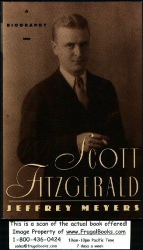 Scott Fitzgerald by Jeffrey Meyers