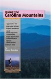 Hiking the Carolina Mountains: Appalachian Trail, Blue Ridge Parkway, DuPont State Forest, Great Smoky Mountains National Park, Pisgah & Nantahala Na