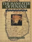 The Man Eater Of Punanai: A Journey Of Discovery To The Jungles Of Old Ceylon