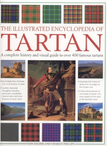 The Illustrated Encyclopedia of Tartan by Iain Zaczek