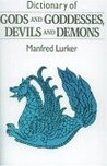 Dictionary of Gods & Goddesses, Devils & Demons