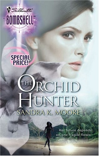 The Orchid Hunter by Sandra K. Moore