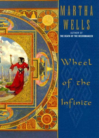 Wheel of the Infinite by Martha Wells