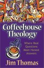 Coffeehouse Theology: Where Real Questions Meet Honest Answers