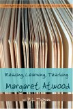 Reading, Learning, Teaching Margaret Atwood