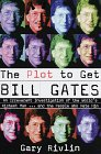 The Plot to Get Bill Gates