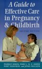A Guide to Effective Care in Pregnancy and Childbirth