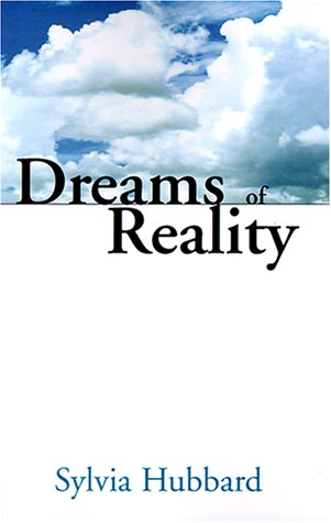 Dreams Of Reality by Sylvia Hubbard
