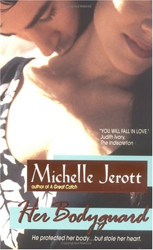 Her Bodyguard by Michelle Jerott
