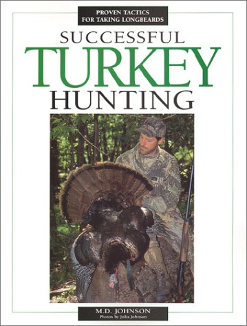 Successful Turkey Hunting by M.D. Johnson
