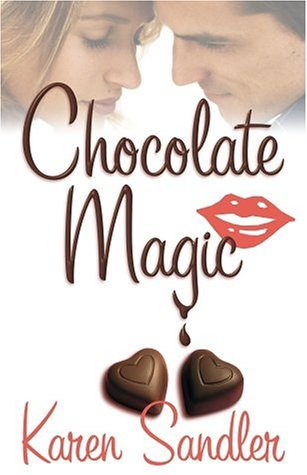 Chocolate Magic by Karen Sandler