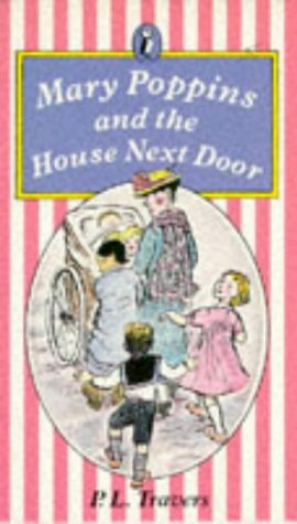 Mary Poppins and the House Next Door by P.L. Travers