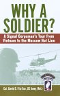 Why a Soldier?: A Signal Corpsman's Tour from Vietnam to the Moscow Hot Line