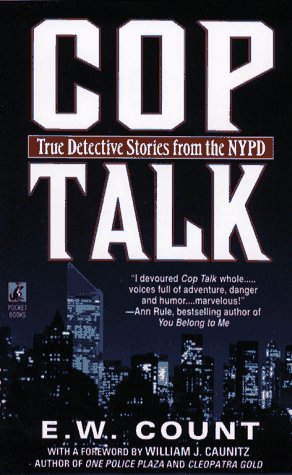 Cop Talk: True Detective Stories from the NYPD