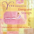 The Yoga Mini Book For Energy And Strength: A Specialized Program For A Stronger, High Energy You