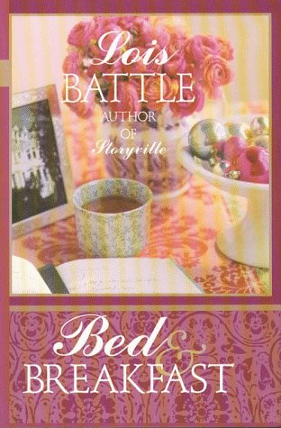 Bed & Breakfast by Lois Battle
