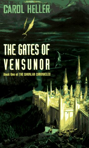 The Gates of Vensunor by Carol Heller