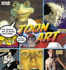 Toon Art: The Graphic Art of Digital Cartooning