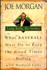 Long Balls, No Strikes: What Baseball Must Do to Keep the Good Times Rolling