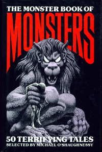The Monster Book Of Monsters by Michael O'Shaughnessy
