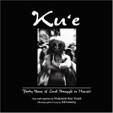 Kūʻē: Thirty Years of Land Struggle in Hawaiʻi