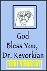 God Bless You, Dr. Kevorkian