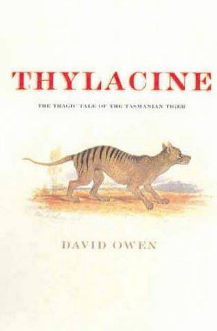 Thylacine by David    Owen