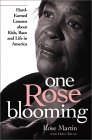 One Rose Blooming: Hard Earned Lessons About Kids, Race, And Life In America
