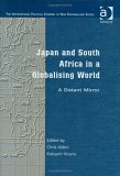 Japan and South Africa in a Globalising World: A Distant Mirror