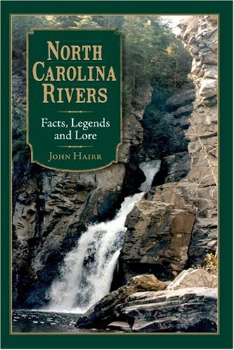 North Carolina Rivers by John Hairr
