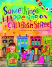 Something's Happening on Calabash Street: A Story with Thirteen Recipes