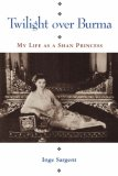 Twilight Over Burma: My Life as a Shan Princess (Kolowalu Books)