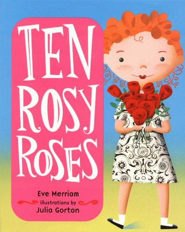 Ten Rosy Roses by Eve Merriam
