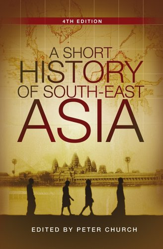 A Short History of South-East Asia by Peter Church