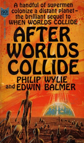 After Worlds Collide by Philip Wylie