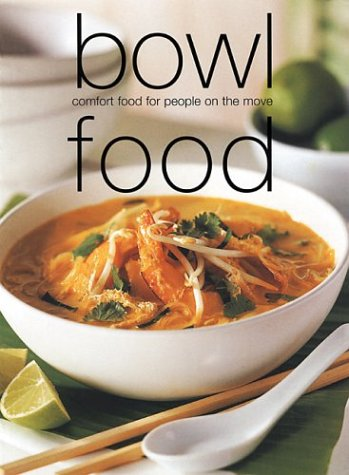 Bowl Food by Laurel Glen Publishing