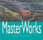 MasterWorks: Decorative and Functional Art:  Embroidery, Cross Stitch, Silk Ribbon, Lace, Quilting, Weaving, Rag Rugs, Collectibles