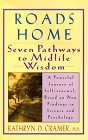 Roads Home: Seven Pathways To Midlife Wisdom