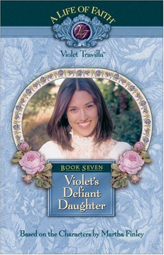 Violet's Defiant Daughter by Martha Finley