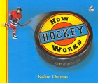 How Hockey Works: The Science of Hockey