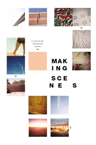 Making Scenes by Adrienne Eisen