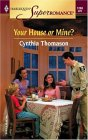 Your House Or Mine? (Harlequin Superromance No. 1268)