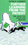 Further Learning from the Patient: The Analytic Space and Process