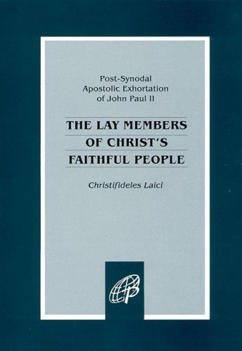 The Lay Members of Christ's Faithful People by Pope John Paul II