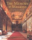 The Memory Of Mankind: The Story Of Libraries Since The Dawn Of History